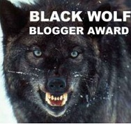 BLACK WOLF BLOGGER AWARD II
